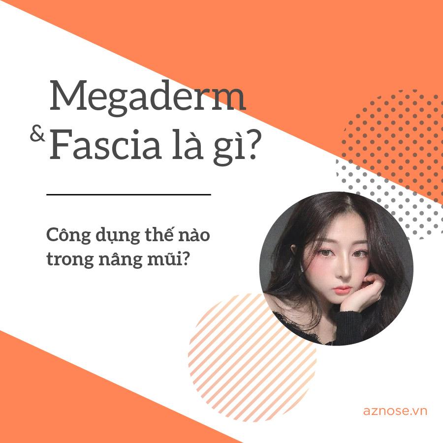 Công dụng của Megaderm và Fascia trong nâng mũi