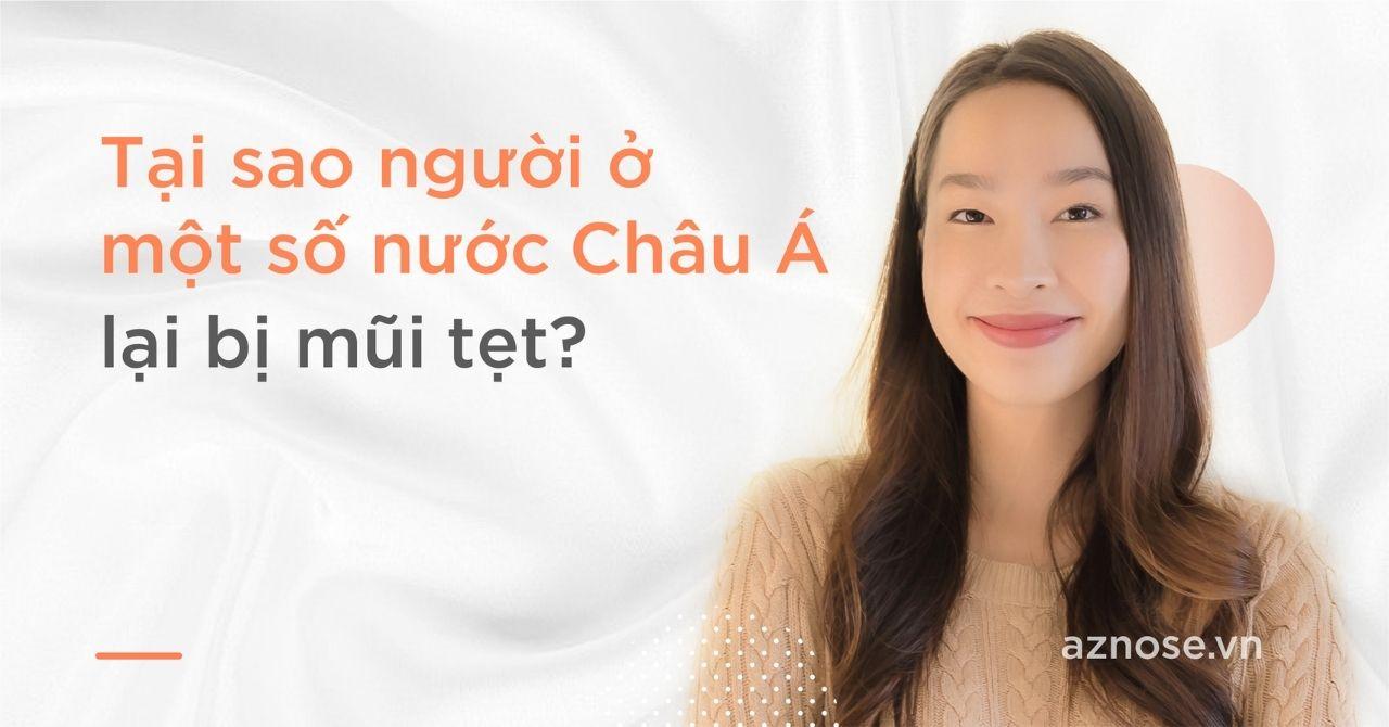 """Mũi tẹt là """"đặc trưng"""" của nhiều nước Châu Á"""