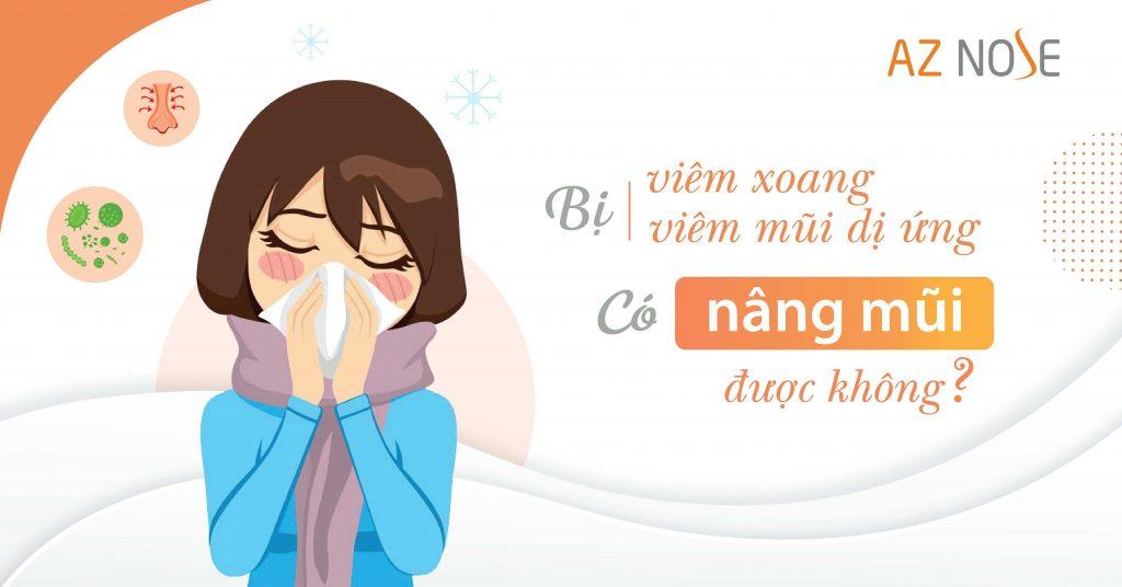 Bị viêm xoang hay viêm mũi dị ứng thì có nâng mũi được không?