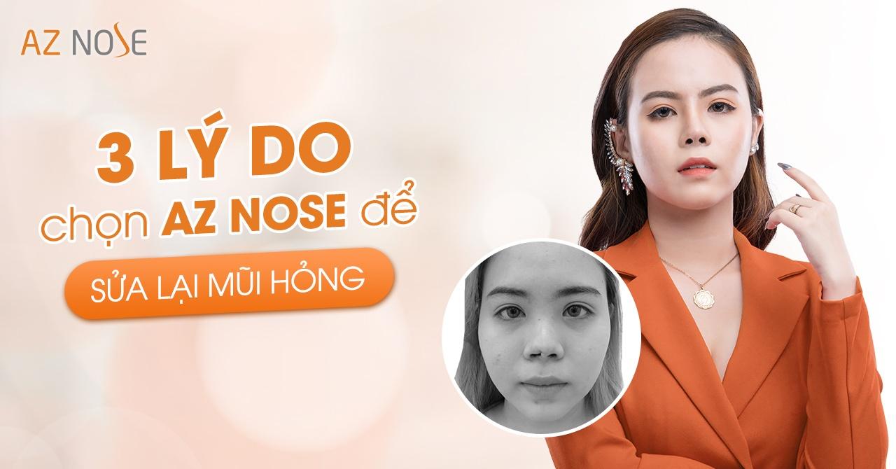 3 Lý do chọn AZ NOSE để sửa lại mũi hỏng